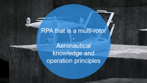 RePL - Module 11 -RPA that is a multi-rotor – Aeronautical knowledge and operation principles (RePL111)