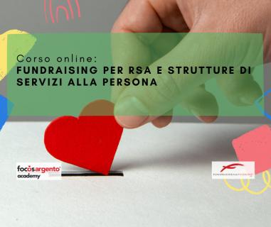 FUNDRAISING PER RSA E STRUTTURE DI SERVIZI ALLA PERSONA (A05)