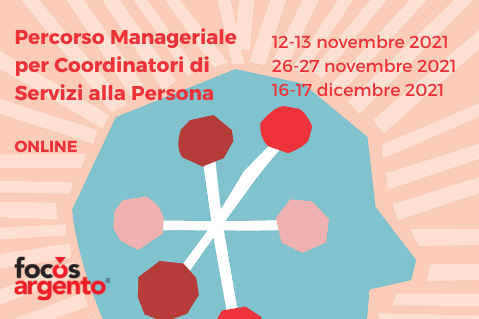 PERCORSO MANAGERIALE PER COORDINATORI DI SERVIZI ALLA PERSONA, novembre-dicembre 2021 (A04)