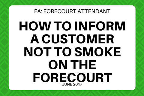 FA: How to inform a customer not to smoke on the forecourt (7-8mins) (B1FA0008)