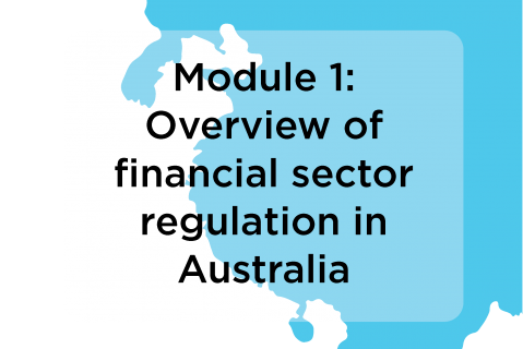 Module 1: Overview of financial sector regulation in Australia