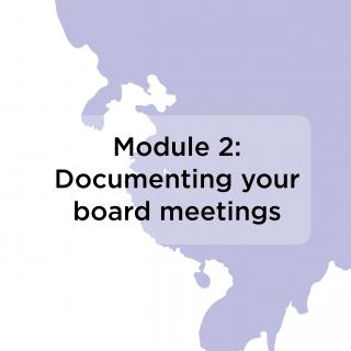 Module 2: Documenting your board meetings