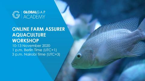 10 -13 November 2020 | Online Farm Assurer Aquaculture Workshop | English (52-249)