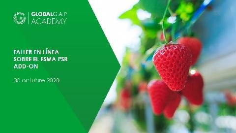 30 octubre 2020 | Taller sobre el FSMA PSR Add-On | En línea (49-360)