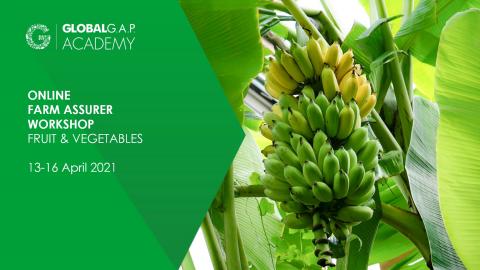 13-16 April 2021 | Farm Assurer Workshop (F&V) | Online (005-483)