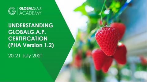 20-21 July 2021| Understanding GLOBALG.A.P. Certification (PHA v1.2 Module) | Online (049-636)
