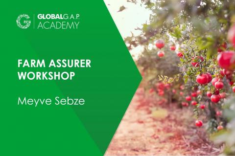7-10 Eylül  2021 | Farm Assurer Workshop (Meyve Sebze) | Online (070-650)
