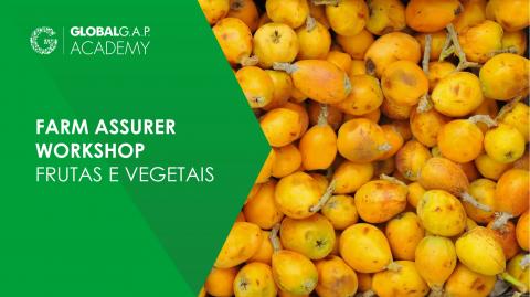 28 Setembro - 1 Outubro 2021 | Farm Assurer Workshop (V5.4 F&V) | Portuguese  |Online (075-674)
