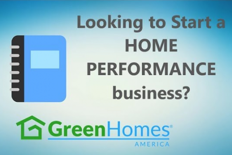 Looking to Start a Home Performance Business? (100)