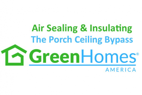 Air Sealing and Insulating the Porch Ceiling Bypass - 1 CEU