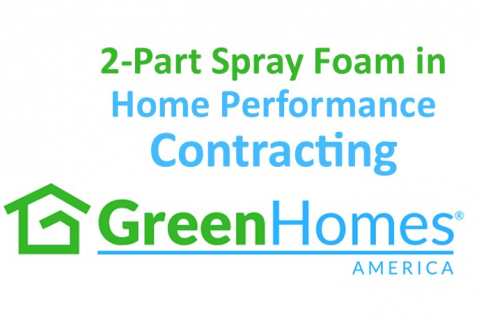 2-Part Spray Foam Used in Home Performance Contracting - 1 CEU
