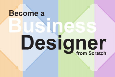 Become a Business Designer from Scratch (BD4001)