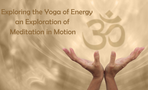 The Yoga of Energy an Introduction to Meditation in Motion (1)