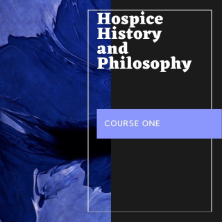 Course One- History and Philosophy of Hospice Care (HC001)