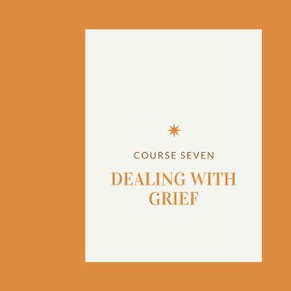 Course Seven: Dealing with grief (HC007)