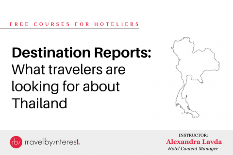 Destination Report: What travelers are looking for about Thailand