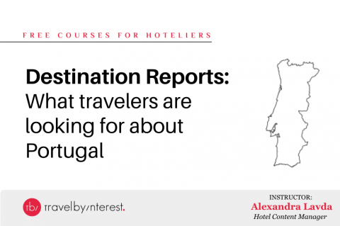 Destination Report: What travelers are looking for about Portugal