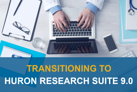 Transitioning to Huron Research Suite 9.0 (1000)