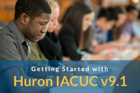 Getting Started with Huron IACUC v9.1 (505)