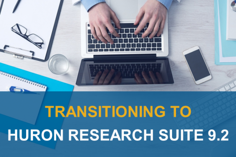 Transitioning to Huron Research Suite 9.2 (1002)