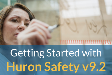 Getting Started with Huron Safety v9.2 (904)