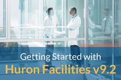 Getting Started with Huron Facilities v9.2 (704)