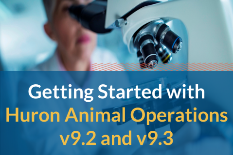 Getting Started with Huron Animal Operations v9.2 and 9.3 (205)