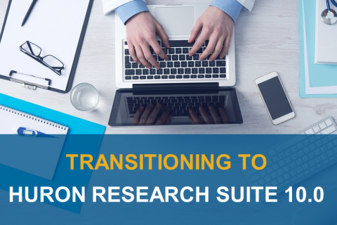 Transitioning to Huron Research Suite 10.0 (1003)