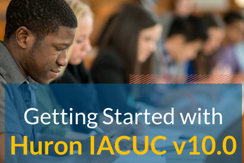 Getting Started with Huron IACUC v10.0 (507)