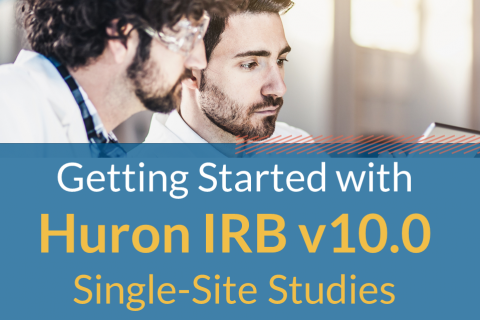 Getting Started with Huron IRB v10.0 Single-Site Studies (609)