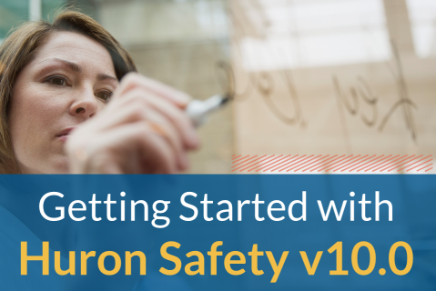 Getting Started with Huron Safety v10.0 (905)