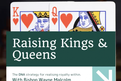 Kings & Queens - The Psychology of Relationships: Raising Kings and Queens - Bishop Wayne Malcolm