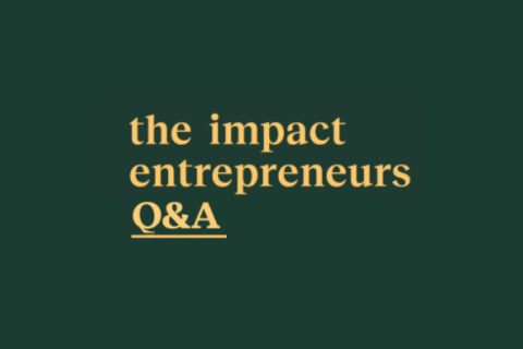 Q&A The Impact Entrepreneurs