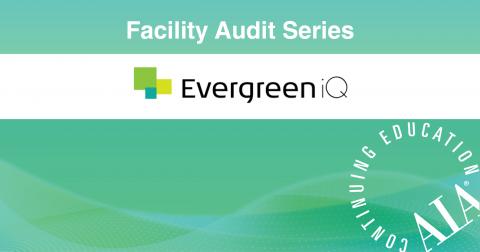 Facility Audits Series: Preparation & Toolkit (EIQ-110)