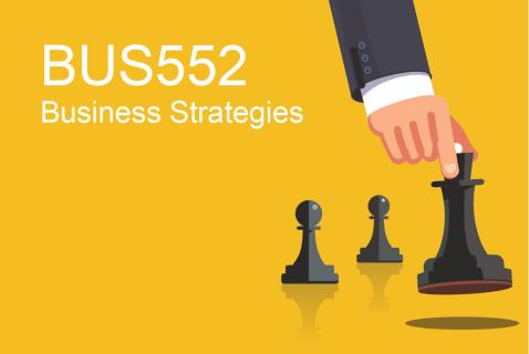 BUS552  Business Strategies (BUS552)