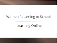 Women Returning to School - Online Learning