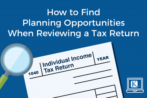 How to Find Financial Planning Opportunities When Reviewing a Tax Return