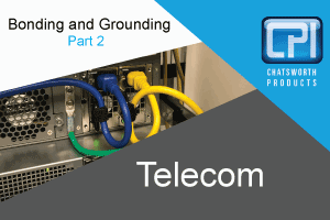Bonding and Grounding (Part 2): Telecommunications