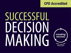 Successful Decision Making and Problem Solving