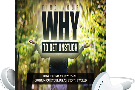 Finding Your Why to Get Unstuck in Life