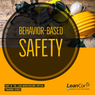 Behavior-Based Safety (Lean Warehousing Series)