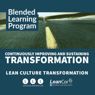 Continuously Improving and Sustaining Transformation (Lean Culture Transformation Series)