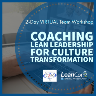 Coaching Lean Leadership for Culture Transformation (Oct 27-28, 2020)