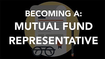 Becoming a Mutual Fund Representative