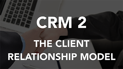 Client Relationship Model Phase 2 (CRM 2) (LCI002)