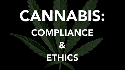 Cannabis: Compliance and Ethics (LCI0301)