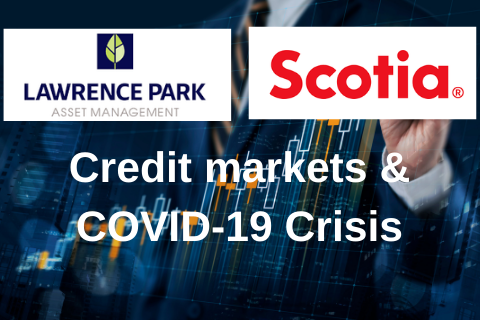Credit markets & COVID-19 Crisis w/ Lawrence Park Asset Management and Ted Karon with Scotia Wealth (CAASA021)