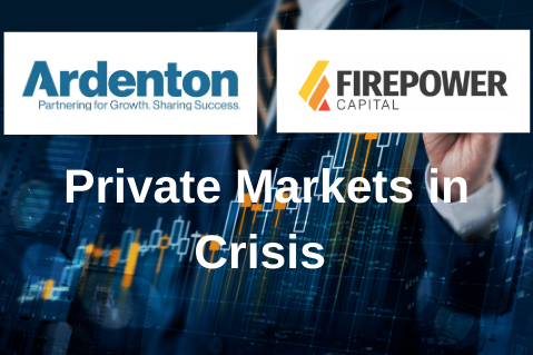 Private Markets in Crisis with FirePower Capital and Ardenton Capital (CAASA026)