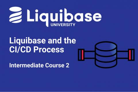 Liquibase and the CI/CD Process (LB202)