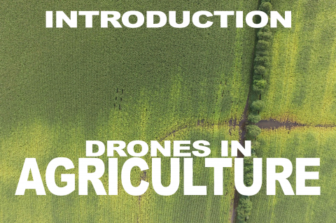 Introduction to Drones In Agriculture (2.001)